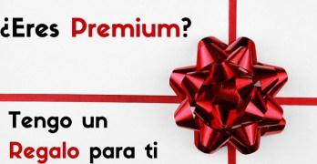 ¿Eres Miembro de la Zona Premium? Tengo un Regalo para ti ;)