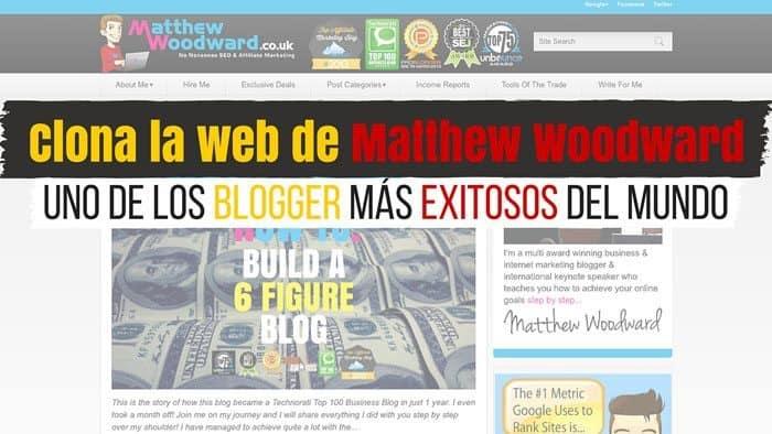 Cómo Clonar la web de Matthew Woodward, uno de los blogger más exitosos del mundo (Vídeo Tutorial)