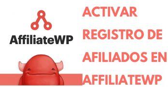 Activar el registro de Afiliados en AffiliateWP