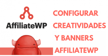 Cómo crear y configurar las creatividades en AffiliateWP