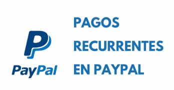 Configurar el pago recurrente de Paypal en tu web de Membresía