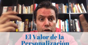 No subestimes el Valor de la Personalización