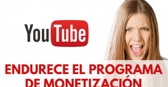 YouTube endurece el programa de monetización