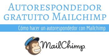 Como usar el autorespondedor Gratuito de Mailchimp