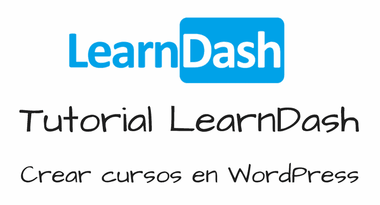 Tutorial LearnDash: Cómo crear tus Cursos en WordPress