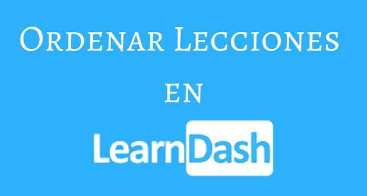ordenar lecciones en learndash