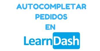 Autocompletar pedidos en Learndash para dar acceso inmediato a los cursos