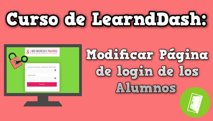 Curso de LearndDash: Modificar Página de login de los Alumnos
