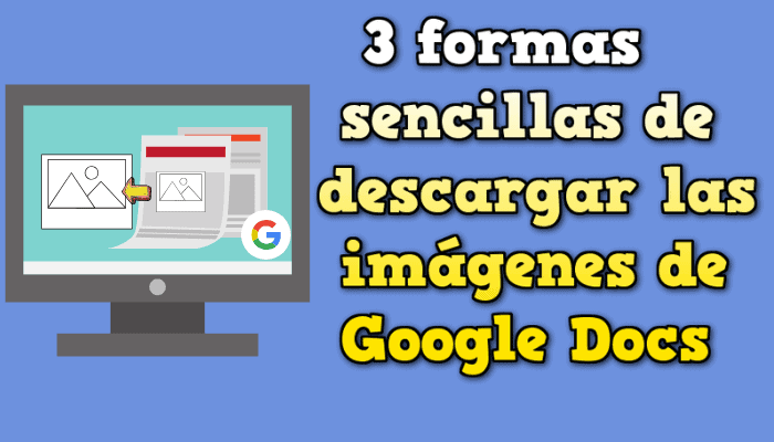 3 formas sencillas de descargar las imágenes de google docs mis