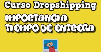 importancia tiempo entrega dropshipping