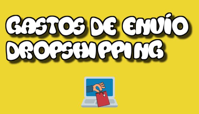 gastos envio dropshipping